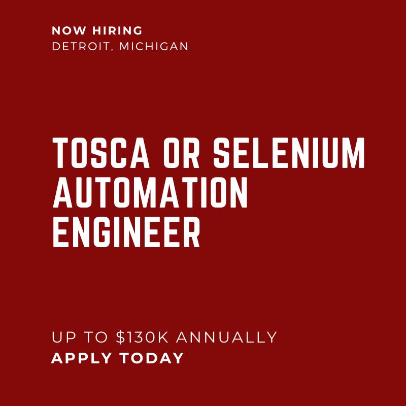 TOSCA SELENIUM Automation Engineer Detroit MI 130K