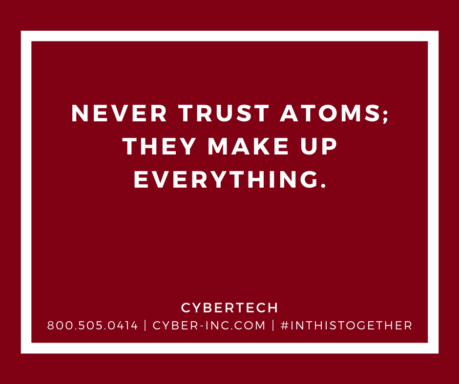 Friday Funny Never Trust Atoms